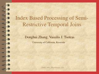 Index Based Processing of Semi-Restrictive Temporal Joins