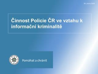 Činnost Policie ČR ve vztahu k informační kriminalitě