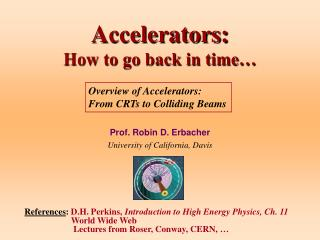 Accelerators:  How to go back in time…