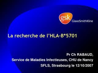 La recherche de l'HLA-B*5701