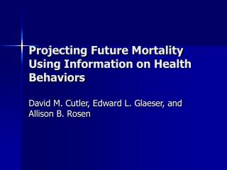 Projecting Future Mortality Using Information on Health Behaviors