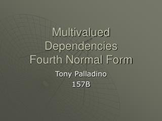 Multivalued Dependencies Fourth Normal Form
