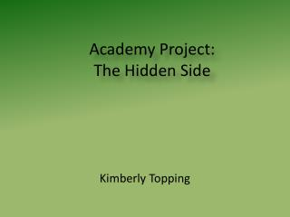 Academy Project: The Hidden Side