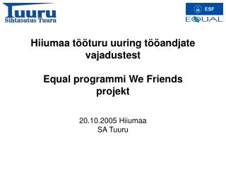 Hiiumaa tööturu uuring tööandjate vajadustest Equal programmi We Friends  projekt