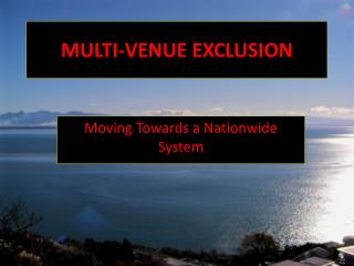 MULTI-VENUE EXCLUSION