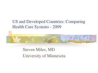US and Developed Countries: Comparing Health Care Systems - 2009