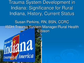 Trauma System Development in Indiana: Significance for Rural Indiana, History, Current Status