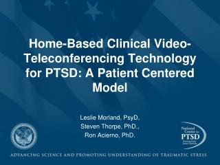 Home-Based Clinical Video-Teleconferencing Technology for PTSD: A Patient Centered Model