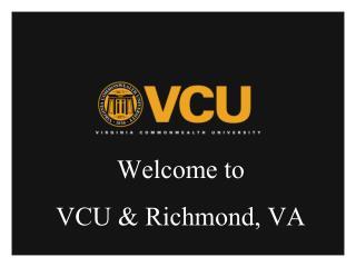 Welcome to  VCU & Richmond, VA