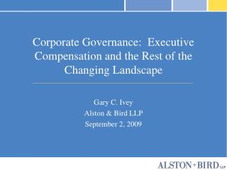 Corporate Governance:  Executive Compensation and the Rest of the Changing Landscape