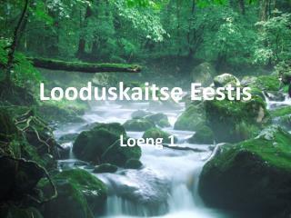 Looduskaitse Eestis