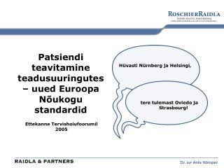 Patsiendi teavitamine teadusuuringutes – uued Euroopa Nõukogu standardid