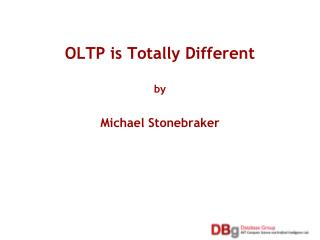 OLTP is Totally Different by Michael Stonebraker