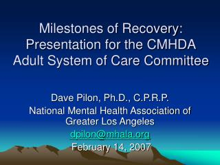 Milestones of Recovery: Presentation for the CMHDA Adult System of Care Committee