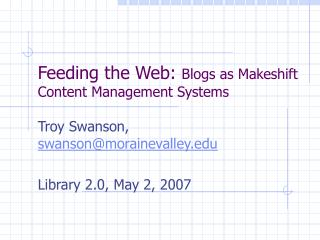 Feeding the Web:  Blogs as Makeshift Content Management Systems
