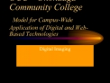 OCC   Onondaga Community College  Model for Campus-Wide Application of Digital and Web-Based Technologies