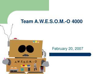 Team A.W.E.S.O.M.-O 4000