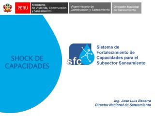 Ing. Jose Luis Becerra Director Nacional de Saneamiento