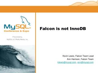 Falcon is not InnoDB