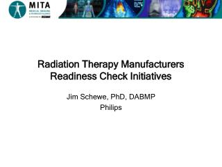 Radiation Therapy Manufacturers Readiness Check Initiatives