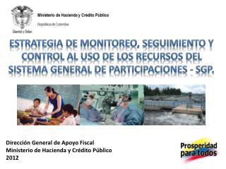 Direcci�n General de Apoyo Fiscal  Ministerio de Hacienda y Cr�dito P�blico  2012