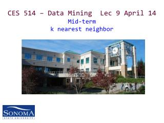 CES 514 – Data Mining  Lec 9 April 14 Mid-term  k nearest neighbor