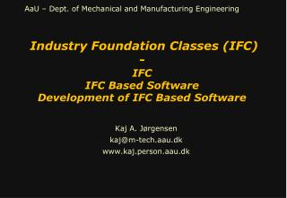 Industry Foundation Classes (IFC) - IFC IFC Based Software Development of IFC Based Software