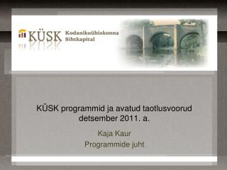 KÜSK programmid ja avatud taotlusvoorud detsember 2011. a.