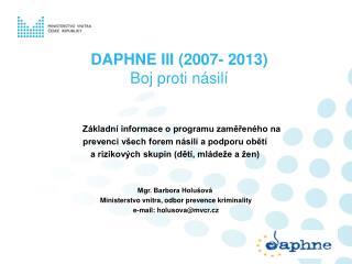 DAPHNE III (2007- 2013) Boj proti n�sil�
