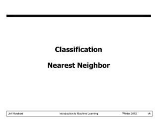 Classification Nearest Neighbor