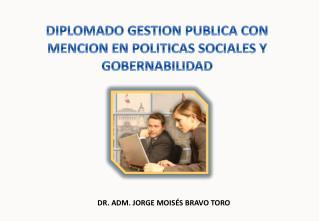 DR. ADM. JORGE MOISÉS BRAVO TORO