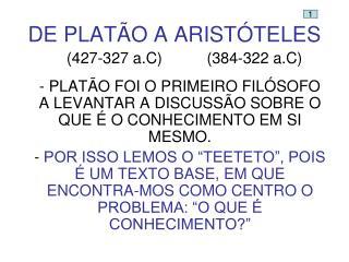DE PLATÃO A ARISTÓTELES