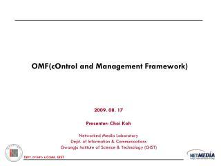 OMF(cOntrol and Management Framework)