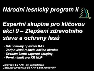 Dílčí okruhy opatření KA9  Zodpovědní řešitelé dílčích okruhů  Seznam členů expertní skupiny