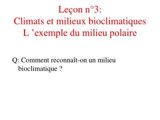 Le on n 3:  Climats et milieux bioclimatiques L  exemple du milieu polaire