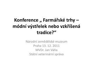 """Konference """" Farmářské trhy – módní výstřelek nebo vzkříšená tradice?"""""""