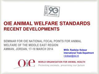 OIE Animal welfare  standards  recent developments