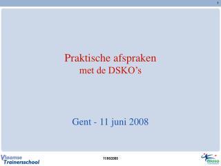 Praktische afspraken met de DSKO's