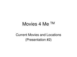 Movies 4 Me  TM