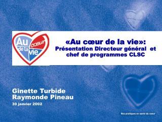 «Au cœur de la vie»: Présentation Directeur général  et chef de programmes CLSC