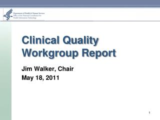 Clinical Quality Workgroup Report