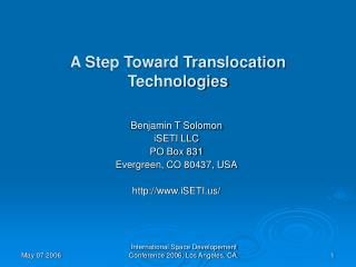 A Step Toward Translocation Technologies