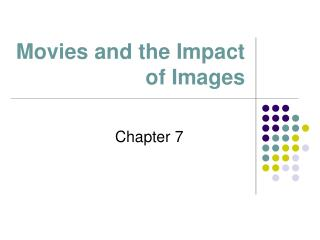 Movies and the Impact of Images