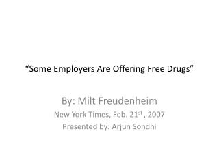 """""""Some Employers Are Offering Free Drugs"""""""