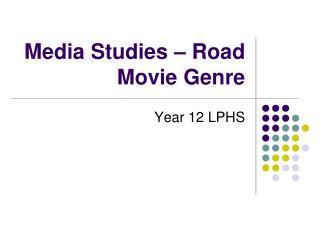 Media Studies – Road Movie Genre