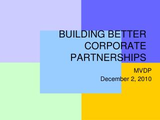 BUILDING BETTER CORPORATE PARTNERSHIPS