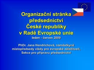 Organizace příprav a výkonu  předsednictví