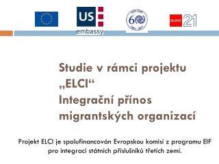"""Studie v rámci projektu """"ELCI"""" Integrační přínos migrantských organizací"""