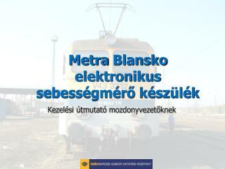 Metra Blansko  elektronikus sebességmérő készülék
