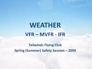 Tailwinds Flying Club Spring (Summer) Safety Session – 2009